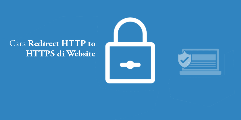 Cara Redirect HTTP ke HTTPS pada Website